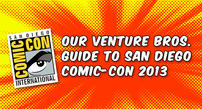 venture-bros-blog-guide-to-san-diego-comic-con-2013