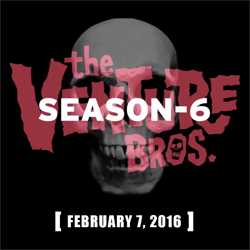 The Venture Bros. Season 6 Premieres February 7, 2016