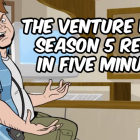 The Venture Bros. Season 5 Recap in Five Minutes by Henchman 21