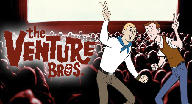 Venture Bros. Season 6 Premiere At Cinemaworld
